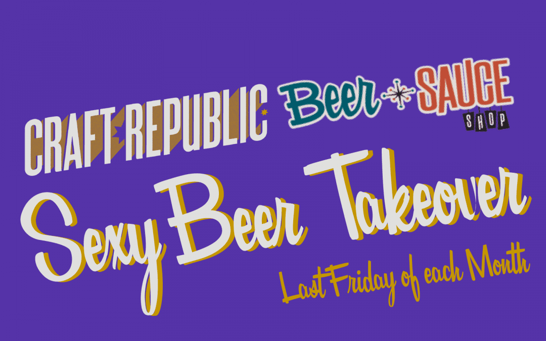 Craft Republic Sexy Beer Takeover  | Fri., Sept 27
