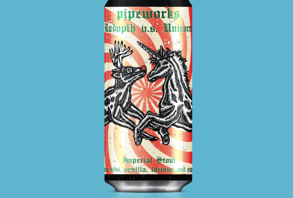 Rudolph Vs. Unicorn   Pipeworks Brewing